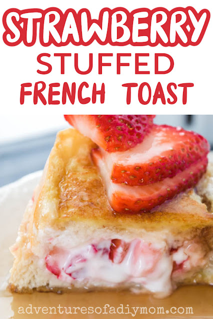 Strawberry stuffed french toast with text overlay.