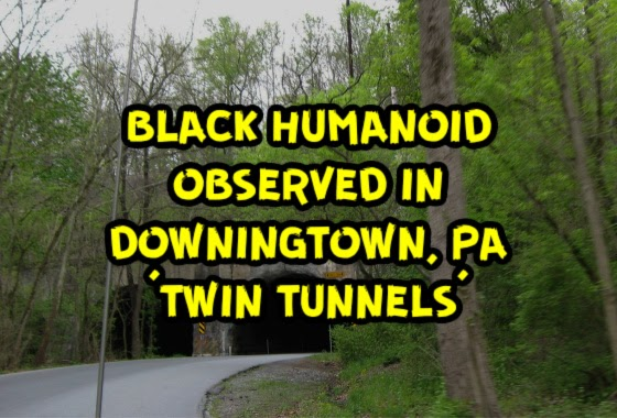 Black Humanoid Observed in Downingtown, PA 'Twin Tunnels'
