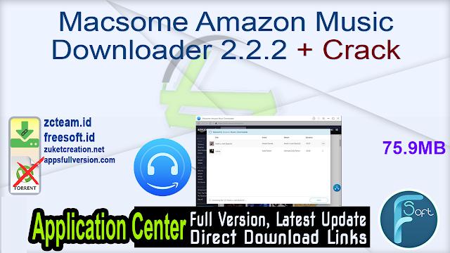 Macsome Amazon Music Downloader 2.2.2 + Crack_ ZcTeam.id