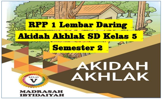 Download RPP 1 Lembar Daring Akidah Akhlak MI Kelas 5 Semester 2 Kurikulum 2013