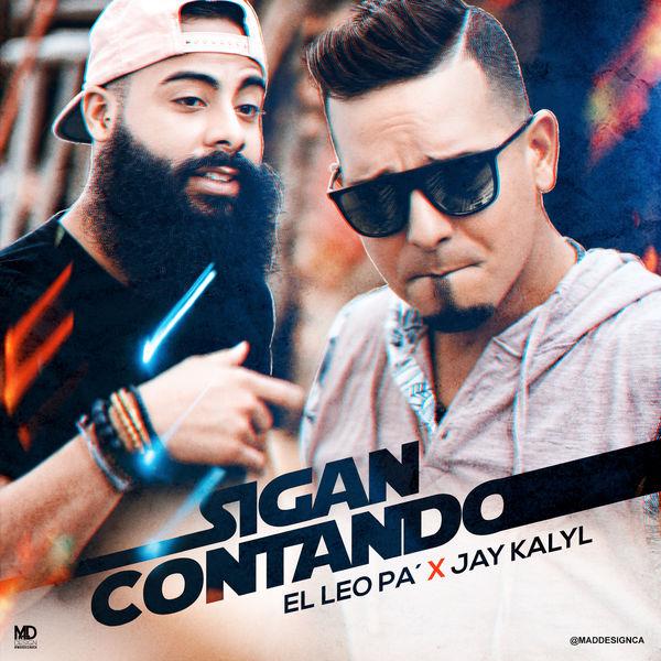 El Leo Pa – Sigan Contando (Feat.Jay Kalyl) (Single) 2018