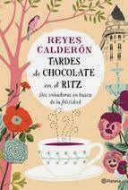 http://lecturasmaite.blogspot.com.es/2013/05/tardes-de-chocolate-en-el-ritz-de-reyes.html