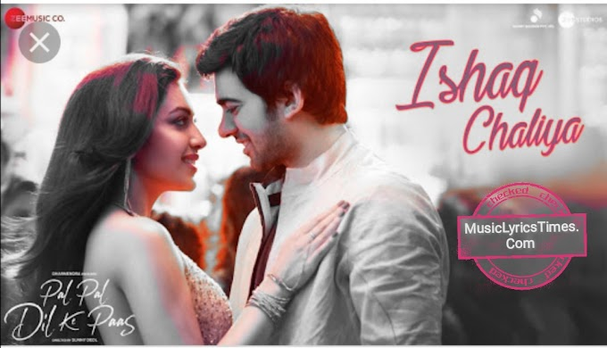 Ishaq Chaliya Lyrics from Pal Pal Dil Ke Paas