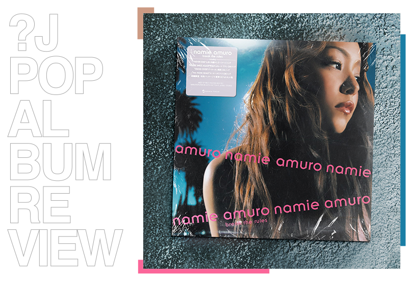 Album review: Namie Amuro (安室奈美恵) - Break the Rules | Random J Pop