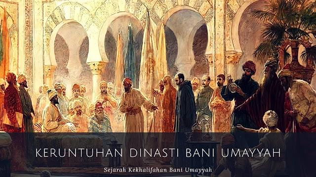 10++ Faktor Keruntuhan Dinasti Bani Umayyah