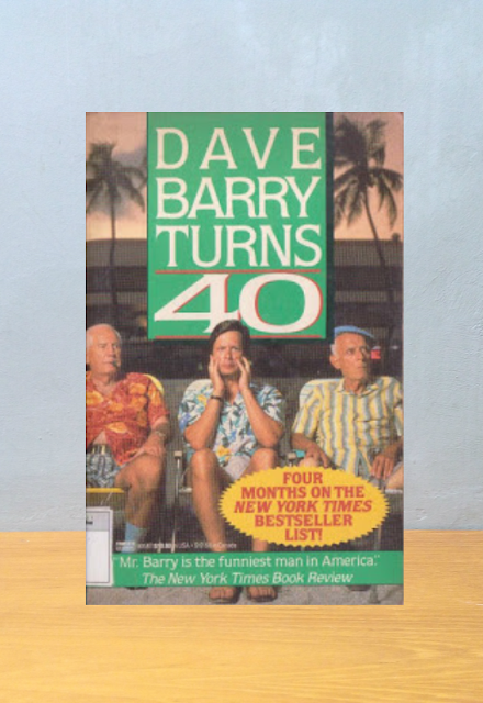 DAVE BARRY TURNS 40, Dave Barry