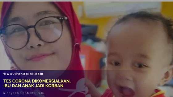 Tes Corona Dikomersialkan, Ibu dan Anak Jadi Korban