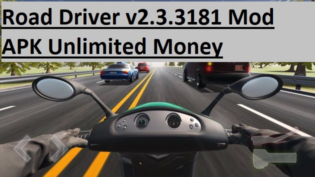 Road Driver v2.3.3181 Mod APK Unlimited Money
