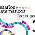 SOLUCIONARIO DESAFÌOS MATEMÀTICOS 3º PRIMARIA