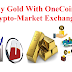 Buy Gold With OneCoin CrytoCurrency | Cryto-Market Exchange