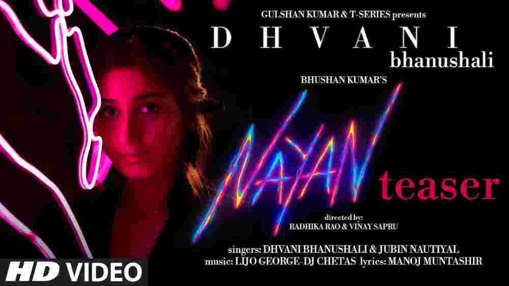 Nayan Lyrics - Dhvani Bhanushali   Jubin Nautiyal