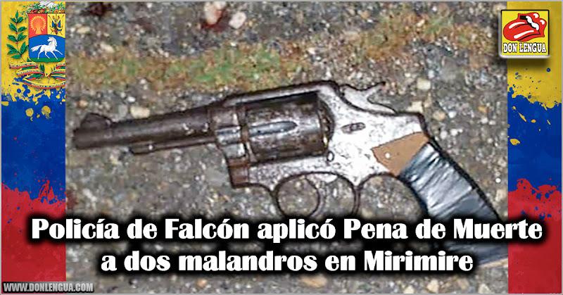 Policía de Falcón aplicó Pena de Muerte a dos malandros en Mirimire