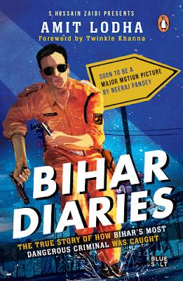 Bihar Diaries: The True Story of How Bihar's Most Dangerous Criminal Was Caught pdf free download