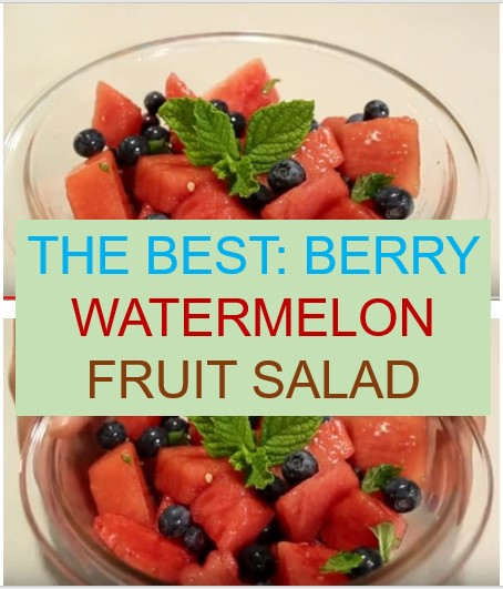 THE BEST #SALADS: BERRY WATERMELON FRUIT SALAD & THE END OF SUMMER