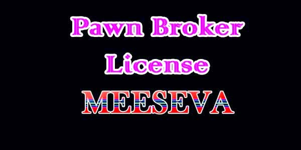 Pawn broker License Apply meeseva