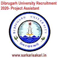 Dibrugarh University Recruitment 2020- Project Assistant