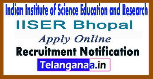 Indian Institute of Science Education and Research IISER Bhopal Recruitment Notification 2017 Apply