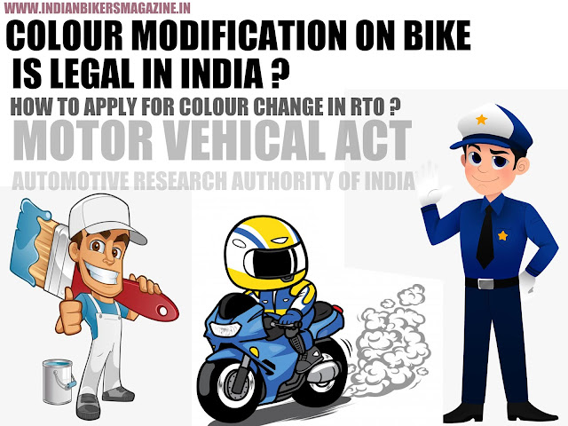 COLOUR MODIFICATION OF BIKE IS LEGAL ? | PROCEDURE & RULES FOR COLOUR CHANGE IN INDIA