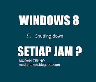 Solusi Windows 8 shutdown tiba tiba