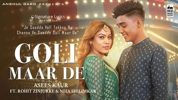 GOLI MAAR DE Lyrics - ASEES KAUR | Ft. Rohit Zinjurke and Nita Shilimkar