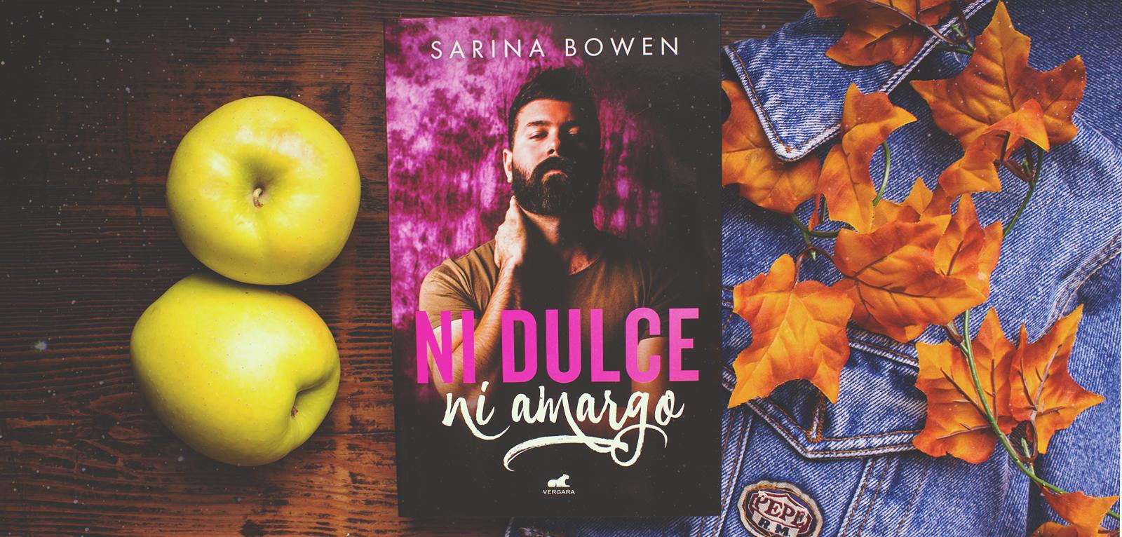 Ni dulce, ni amargo · Sarina Bowen