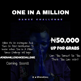 """Heroe Blacq To Host """"One In A Million Dance Challenge"""", 50,000 Naira To Be Won"""