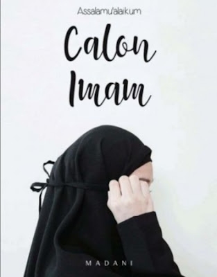 Novel Assalamualaikum Calon Imam Karya Madani Full Episode