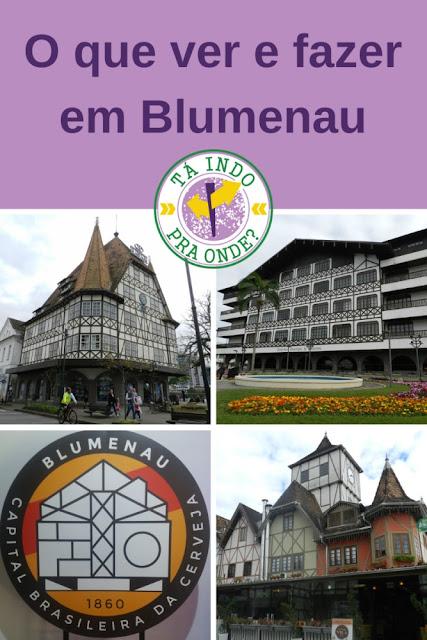 O que ver e fazer em Blumenau - SC?