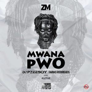 DJ Pzee Boy e Farias Rodrigues – Mwana Pwo (feat. Kletuz) DOWNLOAD MP3