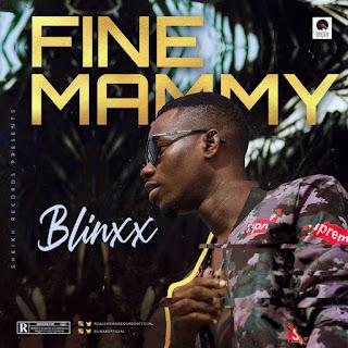 MUSIC: Blinxx – Fine Mammy