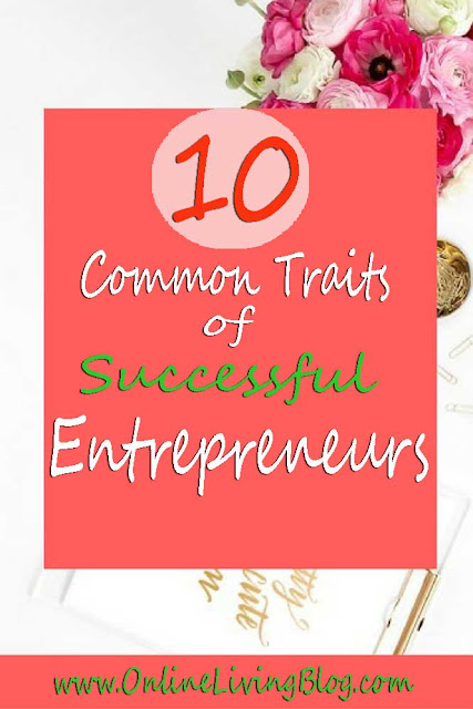 Being an Entrepreneur - 10 Common Traits of Successful Entrepreneurs