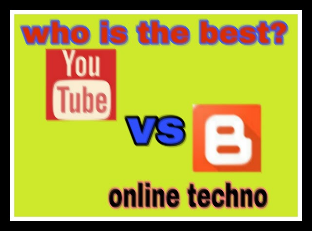 Blogger vs YouTube : which is the best way to earn money 2019