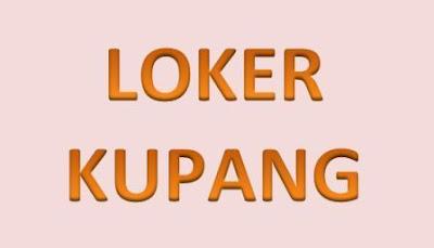 Loker Kupang : Info lowongan Kerja di Kota Kupang Bulan ini