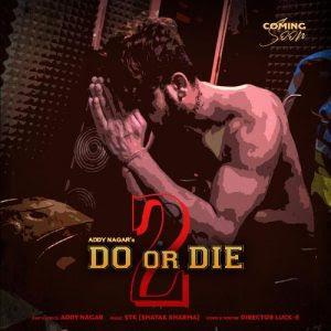 Do or Die 2 – Addy Nagar (2020)