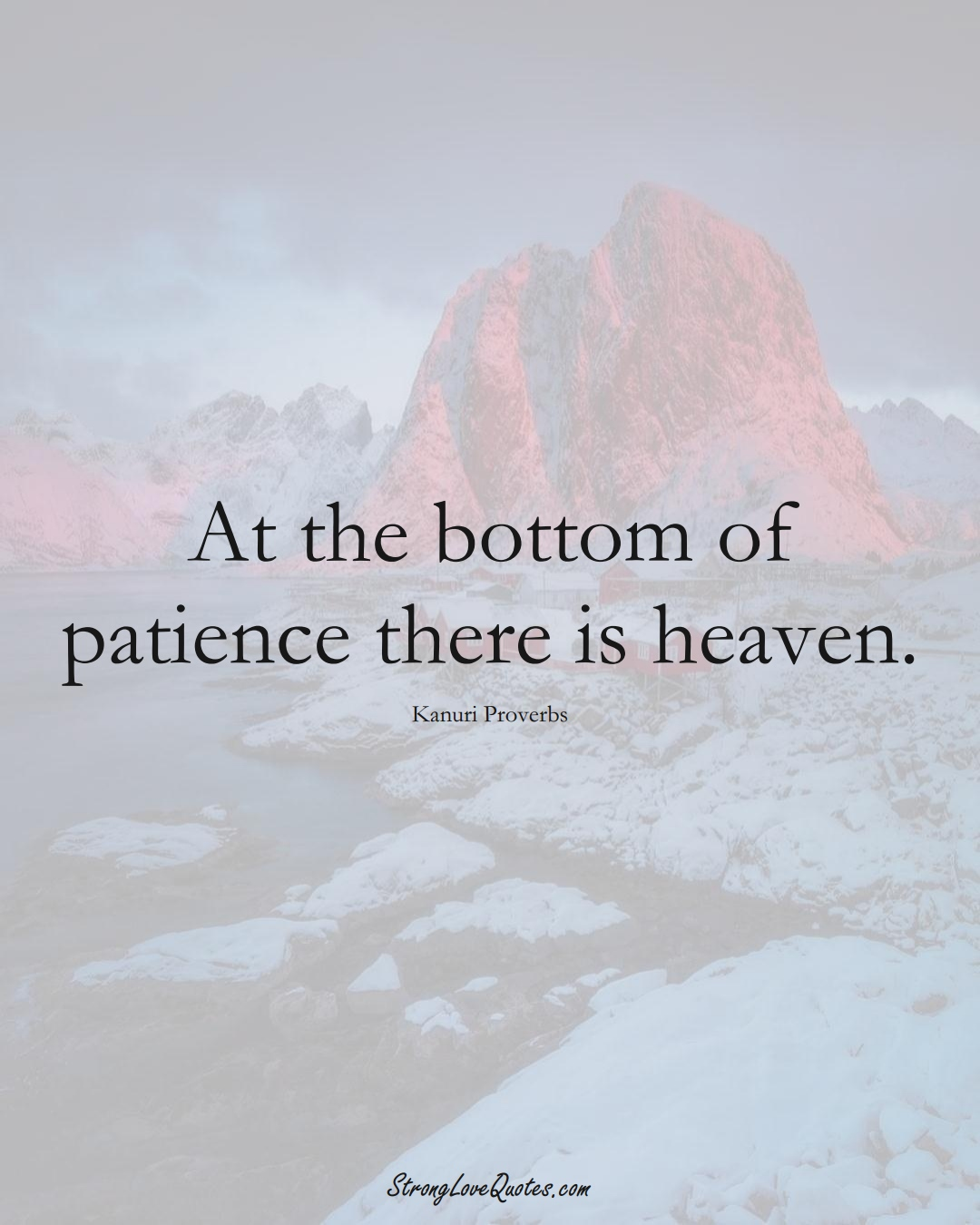 At the bottom of patience there is heaven. (Kanuri Sayings);  #aVarietyofCulturesSayings