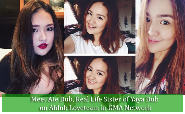 Meet Ate Dub, Real Life Sister of Yaya Dub on Aldub Loveteam in GMA Network