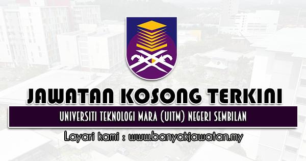 Jawatan Kosong 2021 di Universiti Teknologi Mara (UiTM) Negeri Sembilan