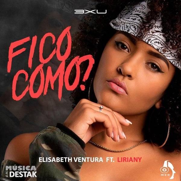 Elisabeth Ventura feat Liriany - Fico Como