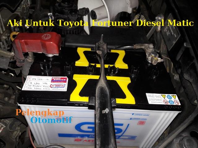 Harga Aki Untuk Toyota Fortuner Diesel Matic