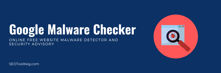 Google Malware Checker | Online Site Free Virus Scanner