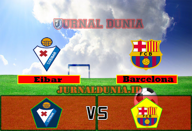 Prediksi Eibar vs Barcelona ,Sabtu 23 May 2021 Pukul 23.00 WIB