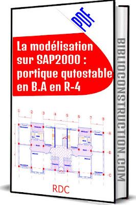 La modélisation sur SAP2000 : portique qutostable en B.A en R-4 pdf