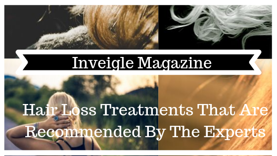 Hair Loss Treatments That Are Recommended By The Experts