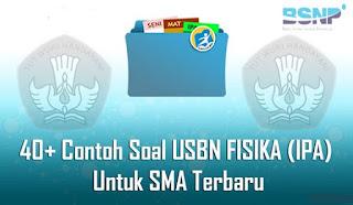 Soal USBN FISIKA (IPA) Untuk SMA