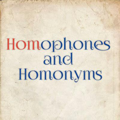 Homophones and Homonyms, Homophones, Homonyms, What is Homophones, What is Homonyms