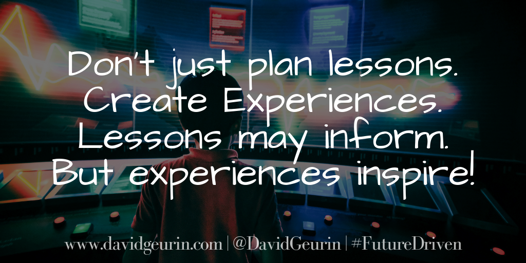 Don't Just Plan Lessons, Create Experiences