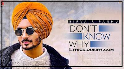 Don't Know Why Nirvair Pannu Full Punjabi Song Lyrics