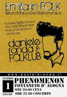 """Venerdi 1 giugno al Phenomenon festa all' insegna della """"musica folk""""  e dalla cucina tipica tradizionale emiliana con concerto di DANIELE RONDA"""
