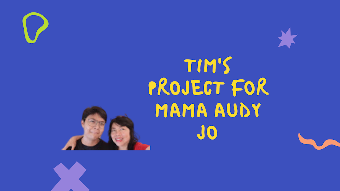 Tim's Project For Mama Audy Jo