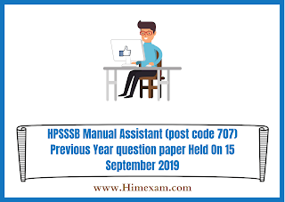 HPSSSB Manual Assistant (post code 707)  Previous Year question paper Held On 15  September 2019